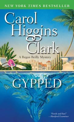 Gypped: A Regan Reilly Mystery, Clark, Carol Higgins