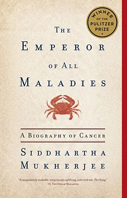 The Emperor of All Maladies: A Biography of Cancer, Mukherjee, Siddhartha