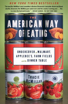 Image for The American Way of Eating: Undercover at Walmart, Applebee's, Farm Fields and the Dinner Table