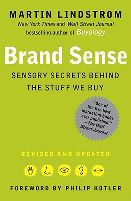 Brand Sense: Sensory Secrets Behind the Stuff We Buy, Lindstrom, Martin