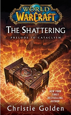 Image for World of Warcraft: The Shattering: Book One of Cataclysm