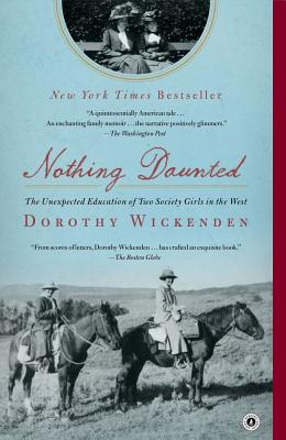 Image for Nothing Daunted: The Unexpected Education of Two Society Girls in the West