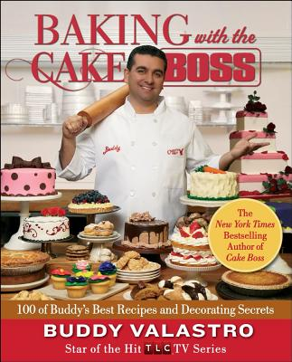 Image for BAKING WITH THE CAKE BOSS: 100 of Buddy's Best Rec