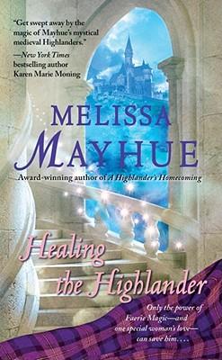 Healing the Highlander, Melissa Mayhue