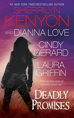 Deadly Promises, Sherrilyn Kenyon and Dianna Love and and Cindy Gerard and Laura Griffin