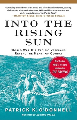 Image for Into the Rising Sun: World War II's Pacific Veterans Reveal the Heart of Combat