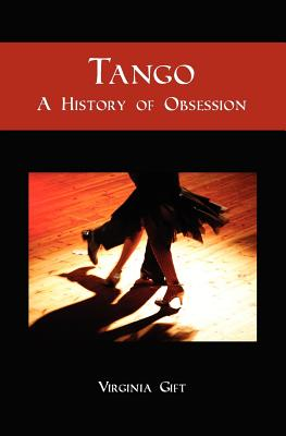 Image for Tango: A History of Obsession