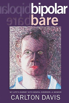 Image for bipolar bare: My Life's Journey With Mental Disorder