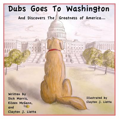 Image for Dubs Goes to Washington: And Discovers the Greatness of America
