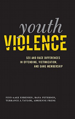 Youth Violence: Sex and Race Differences in Offending, Victimization, and Gang Membership, Esbensen, Finn-Aage; Peterson, Dana; Taylor, Terrance J.; Freng, Adrienne