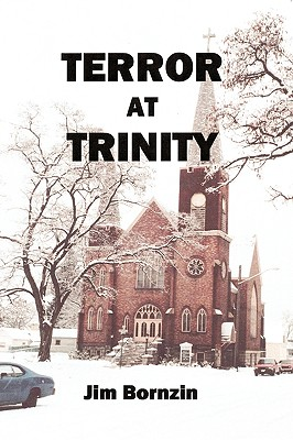 Terror at Trinity, Jim Bornzin  (Author)