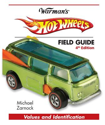 Image for Hot Wheels Field Guide: Values and Identification (Warman's Field Guides Hot Wheels: Values & Identification)