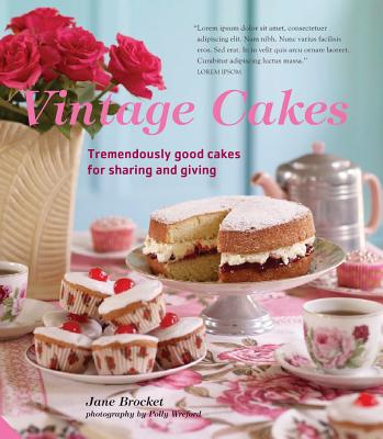 Image for Vintage Cakes: More Than 90 Heirloom Recipes for Tremendously Good Cakes