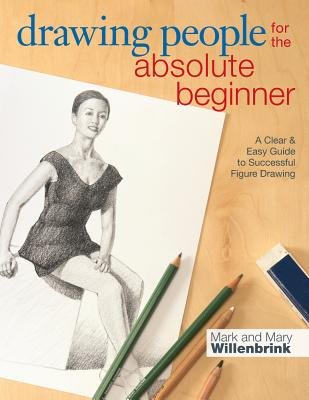 Image for Drawing People for the Absolute Beginner: A Clear & Easy Guide to Successful Figure Drawing