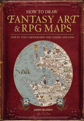 Image for How to Draw Fantasy Art and RPG Maps: Step by Step Cartography for Gamers and Fans
