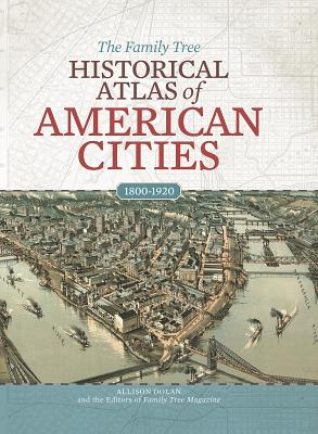 Image for The Family Tree Historical Atlas of American Cities