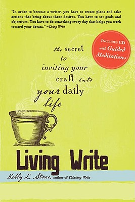 Image for Living Write: The Secret to Inviting Your Craft Into Your Daily Life