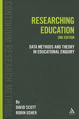 Image for Researching Education: Data, methods and theory in educational enquiry (Continuum Research Methods)