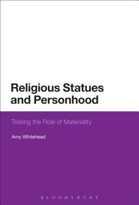 Religious Statues and Personhood: Testing the Role of Materiality, Amy Whitehead