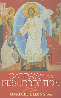 Gateway to Resurrection, Boulding osb, Maria