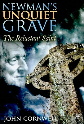 Image for Newman's Unquiet Grave: The Reluctant Saint (First Edition)