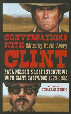 Image for Conversations with Clint: Paul Nelson's Lost Interviews with Clint Eastwood, 197