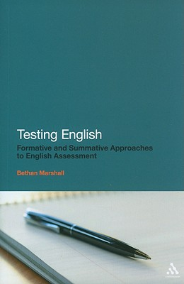 Image for Testing English: Formative and Summative Approaches to English Assessment