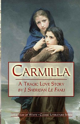 Carmilla: A Tragic Love Story, Le Fanu, Joseph Sheridan