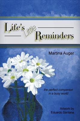 Life's little Reminders, Auger, Martina