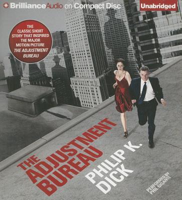 The Adjustment Bureau [Audiobook, CD, Unabridged] [Audio CD], Philip K. Dick (Author), Phil Gigante (Reader)