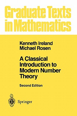 Image for A Classical Introduction to Modern Number Theory (Graduate Texts in Mathematics)