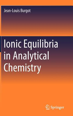 Ionic Equilibria in Analytical Chemistry, Burgot, Jean-Louis