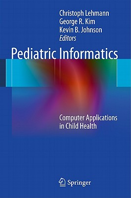 Image for Pediatric Informatics: Computer Applications in Child Health (Health Informatics)