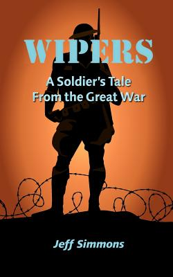 Image for Wipers: A Soldier's Tale From the Great War