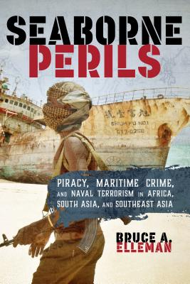 Image for Seaborne Perils: Piracy, Maritime Crime, and Naval Terrorism in Africa, South Asia, and Southeast Asia