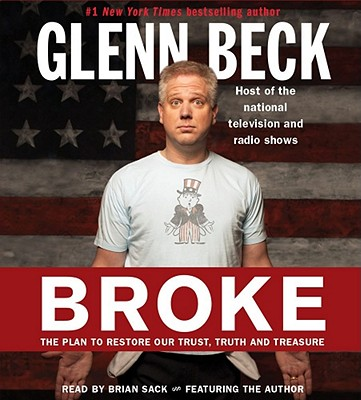 Broke: The Plan to Restore Our Trust, Truth and Treasure, Glenn Beck, Kevin Balfe