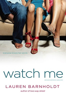 """Watch Me, """"Barnholdt, Lauren"""""""