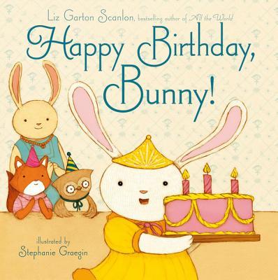 """Happy Birthday, Bunny!"", ""Scanlon, Liz Garton"""