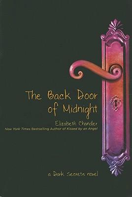 The Back Door of Midnight (Dark Secrets), Elizabeth Chandler