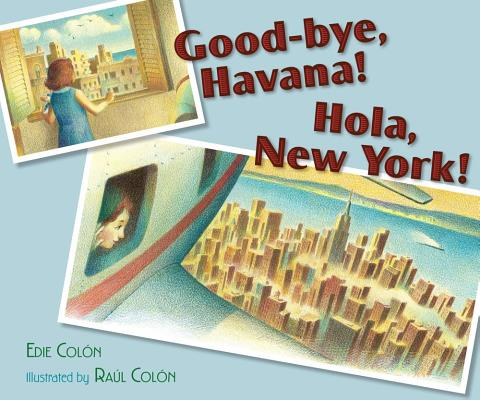 Image for Good-Bye, Havana! Hola, New York!