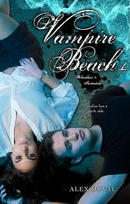 Vampire Beach 1: Bloodlust; Initiation, Alex Duval