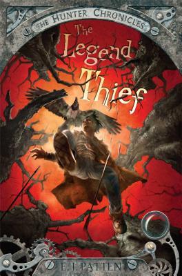 "The Legend Thief (The Hunter Chronicles), ""Patten, E. J."""
