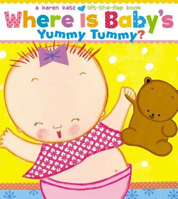 "Where Is Baby's Yummy Tummy?: A Karen Katz Lift-the-Flap Book, ""Katz, Karen"""
