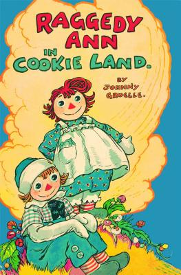 Raggedy Ann in Cookie Land: (Classic), Gruelle, Johnny