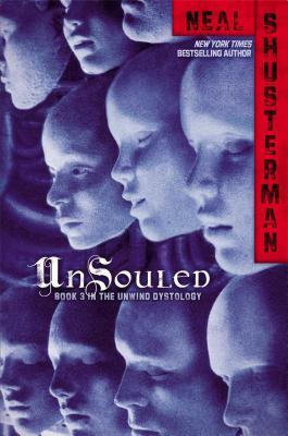 "UnSouled (Unwind Dystology), ""Shusterman, Neal"""