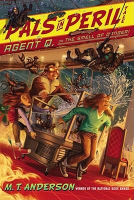 Agent Q, or The Smell of Danger! (Pals in Peril), M.T. Anderson