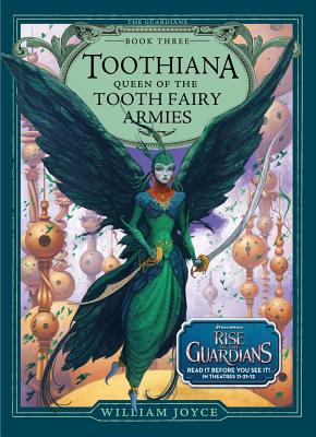 Toothiana, Queen of the Tooth Fairy Armies (Guardians of Childhood Chapter Books), Joyce, William