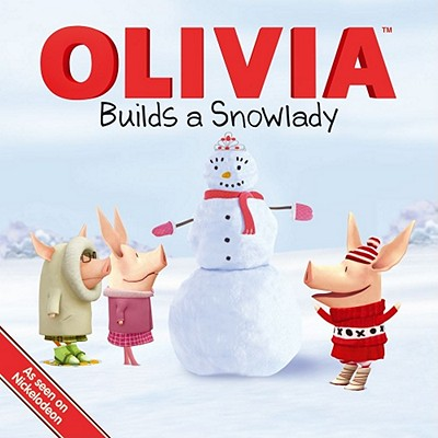 Image for OLIVIA Builds a Snowlady (Olivia TV Tie-in)