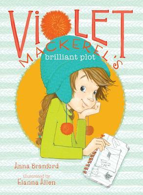 "Violet Mackerel's Brilliant Plot, ""Branford, Anna"""