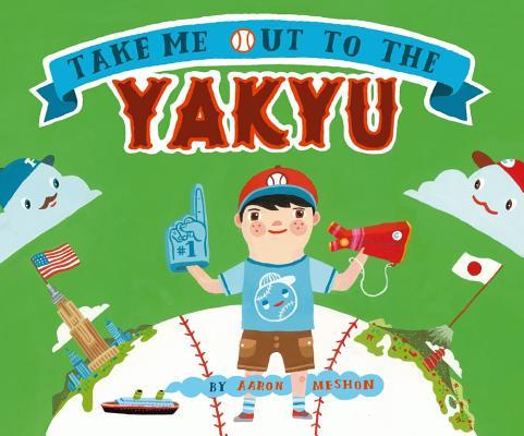 "Take Me Out to the Yakyu, ""Meshon, Aaron"""